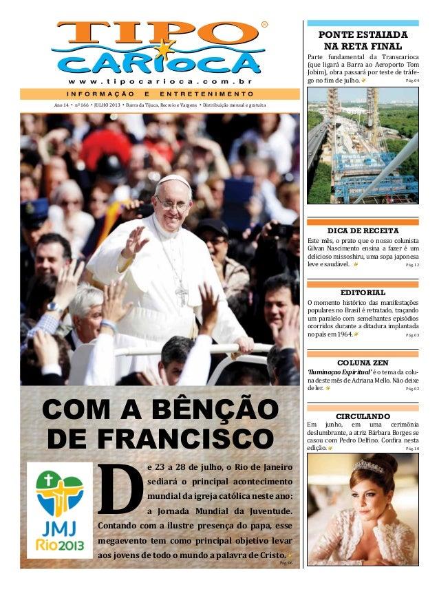 Ano 14 • nº 166 • JULHO 2013 • Barra da Tijuca, Recreio e Vargens • Distribuição mensal e gratuita DICA DE RECEITA Este mê...