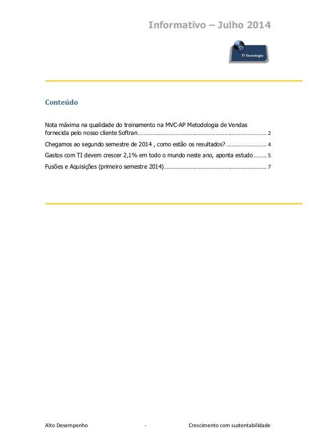 Informativo – Julho 2014  Alto Desempenho - Crescimento com sustentabilidade  Conteúdo  Nota máxima na qualidade do treina...