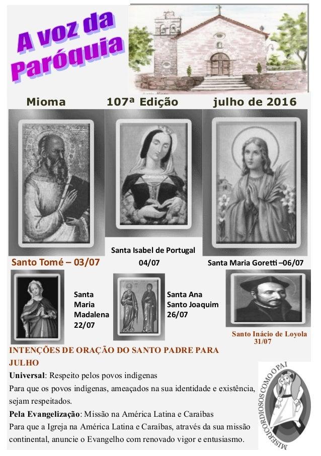 Voz nº107 - julho 2016 Santa Isabel de Portugal Santo Tomé – 03/07 04/07 Santa Maria Goretti –06/07 Santa Santa Ana Maria ...