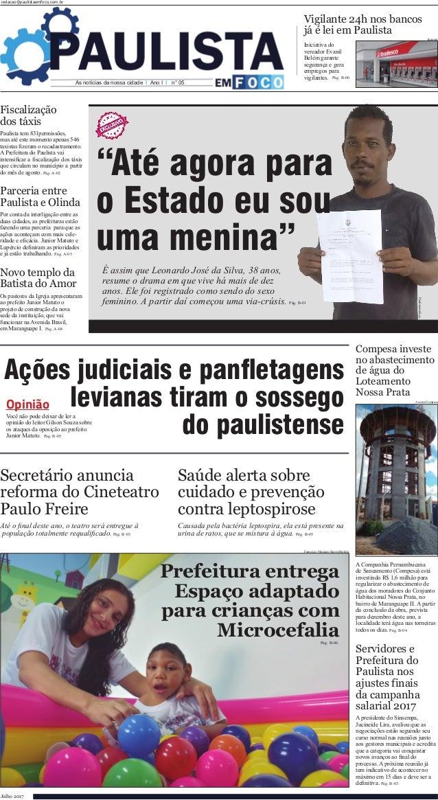 Até o inal deste ano, o teatro será entregue à população totalmente requaliicado. redacao@paulistaemfoco.com.br Julho 2017...