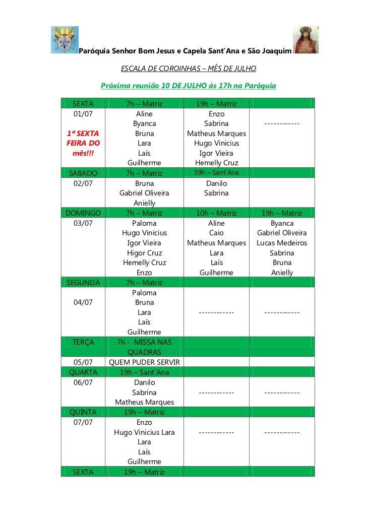 Paróquia Senhor Bom Jesus e Capela Sant'Ana e São Joaquim<br />ESCALA DE COROINHAS – MÊS DE JULHO<br />Próxima reunião 10 ...