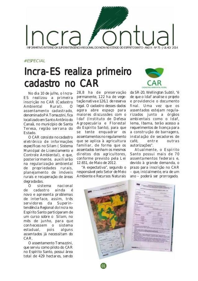 Incra Pontual | julho/2014 - n. 75 INFORMATIVO INTERNO DASUPERINTENDÊNCIAREGIONALDO INCRANO ESTADO DO ESPÍRITO SANTO -ANO ...