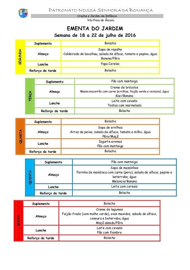 PATRONATO NOSSA SENHORA DA BONANÇA Creche e Jardim-de-Infância Vila Praia de Âncora EMENTA DO JARDIM Semana de 18 a 22 de ...
