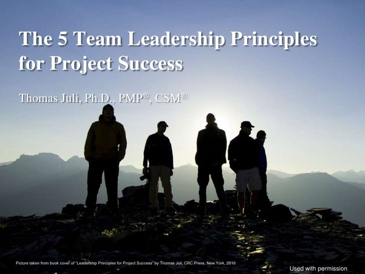 """The 5 Team Leadership Principles for Project Success Thomas Juli, Ph.D., PMP®, CSM®Picture taken from book cover of """"Leade..."""