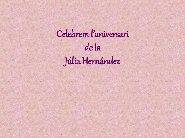 Celebreml'aniversari de la Júlia Hernández