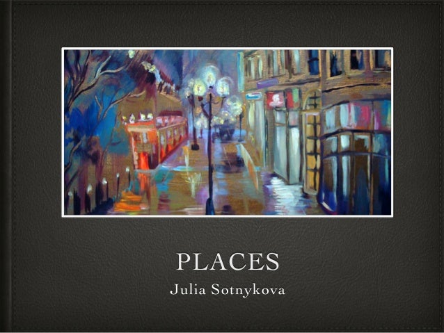 PLACES Julia Sotnykova