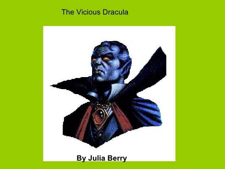 The Vicious Dracula  By Julia Berry