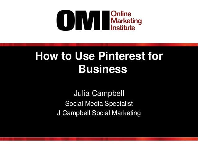 How to Use Pinterest for Business Julia Campbell Social Media Specialist J Campbell Social Marketing