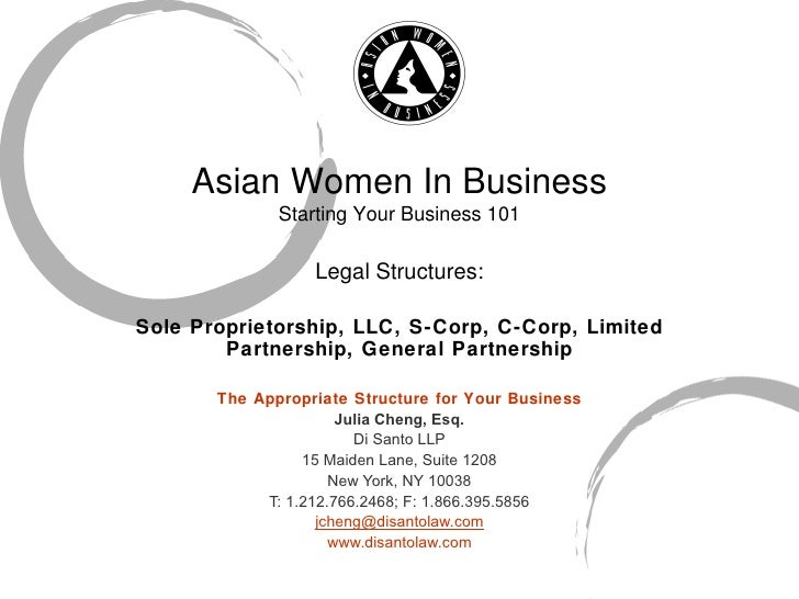Asian Women In Business Starting Your Business 101 Legal Structures: Sole Proprietorship, LLC, S-Corp, C-Corp, Limited Par...