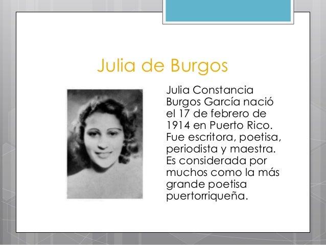 analisis a julia de burgos Poemas julia de burgos nace en carolina (puerto rico), el 14 de febrero del 1914 aunque nació en el seno de una familia humilde,.