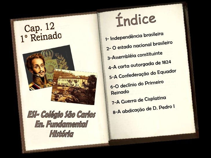 ESI- Colégio São Carlos En. Fundamental História Julia & Clarissa 7°/71 Cap. 12 1° Reinado  O  primeiro reinado  compreend...