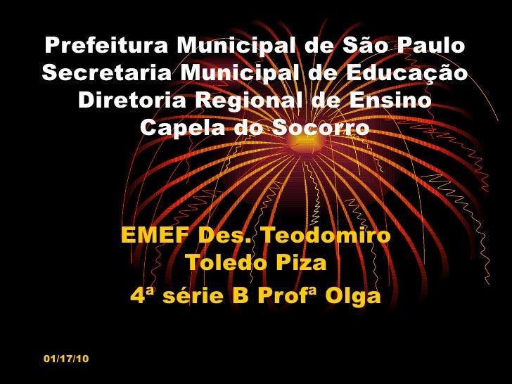 Prefeitura Municipal de São Paulo Secretaria Municipal de Educação Diretoria Regional de Ensino Capela do Socorro EMEF Des...