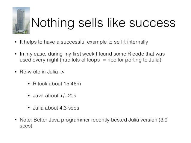 Nothing sells like success  • It helps to have a successful example to sell it internally  • In my case, during my first w...