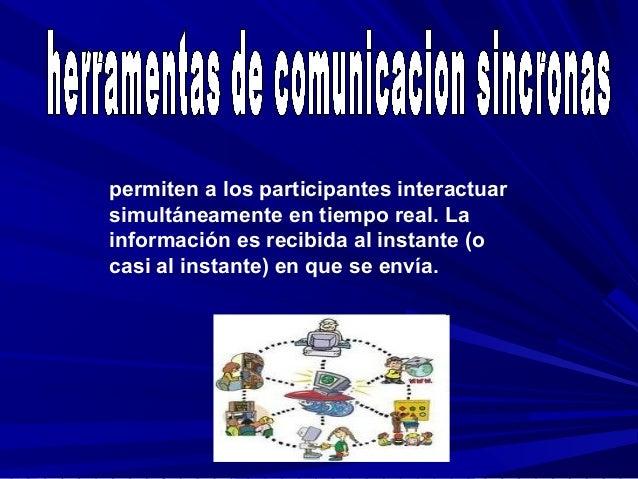 hacen posible un tipo de comunicación en el que las personas no están en línea al mismo tiempo. Entre la comunicación medi...