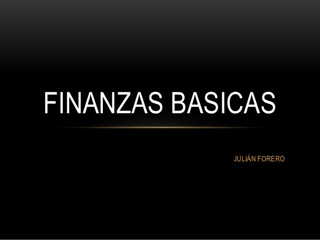 FINANZAS BASICAS             JULIÁN FORERO