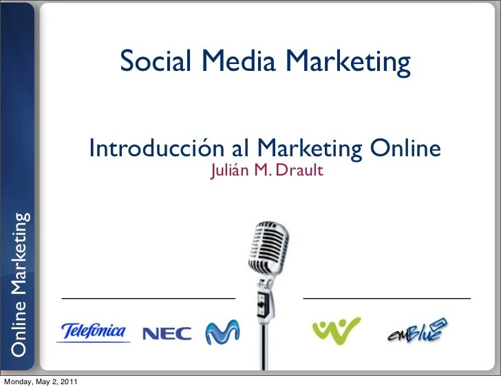 Social Media Marketing                      Introducción al Marketing Online                                 Julián M. Dra...