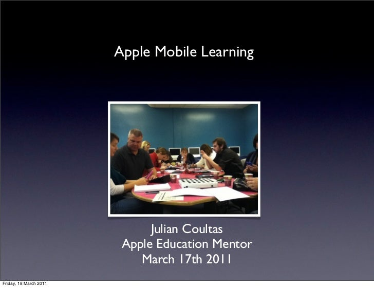 Apple Mobile Learning                              Julian Coultas                         Apple Education Mentor          ...