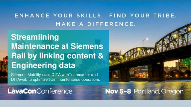 Streamlining Maintenance at Siemens Rail by linking content & Engineering data Siemens Mobility uses DITA withTeamcenter a...