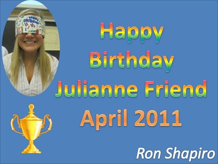 Happy Birthday Julianne Friend<br />Birthday Honoree: Julie Friend, University of Pittsburgh<br />Accompanied  By: Erica G...