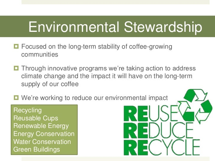 starbucks sustainability report Concluding starbucks ethical sourcing and water and energy saving solutions, it can therefore be observed, that the company has a distinctive and well established sustainable report including strategic future toolkits.