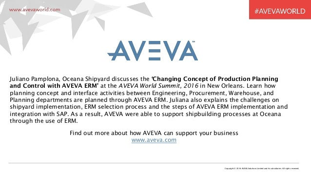 Copyright © 2016 AVEVA Solutions Limited and its subsidiaries. All rights reserved. Juliano Pamplona, Oceana Shipyard disc...