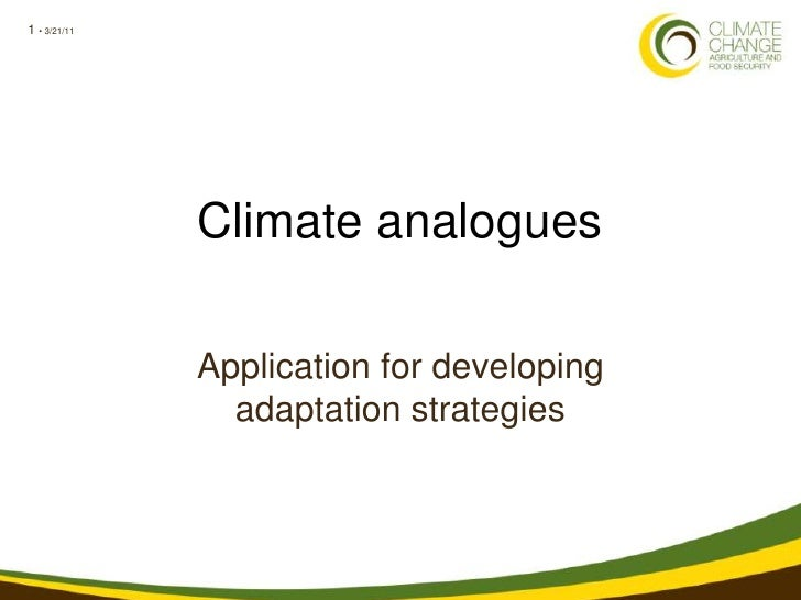 1 • 3/21/11              Climate analogues              Application for developing                adaptation strategies