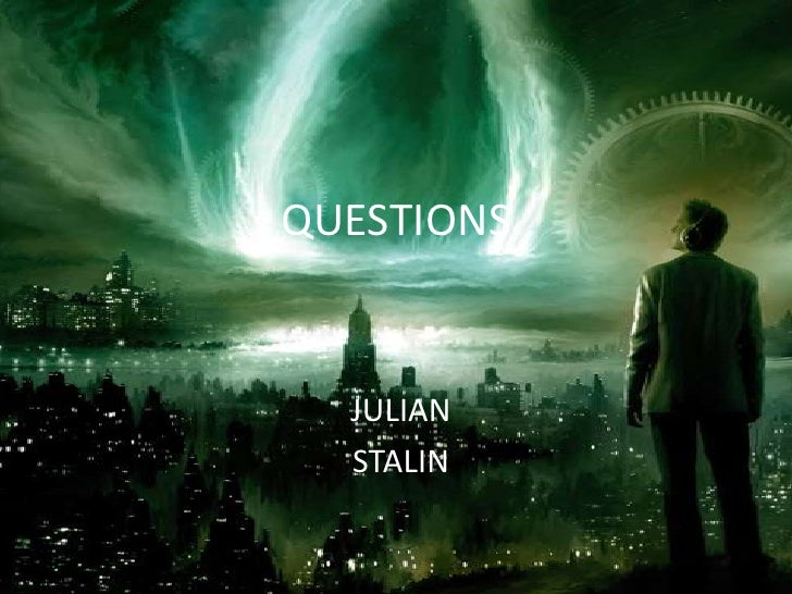 QUESTIONS<br />JULIAN<br />STALIN<br />