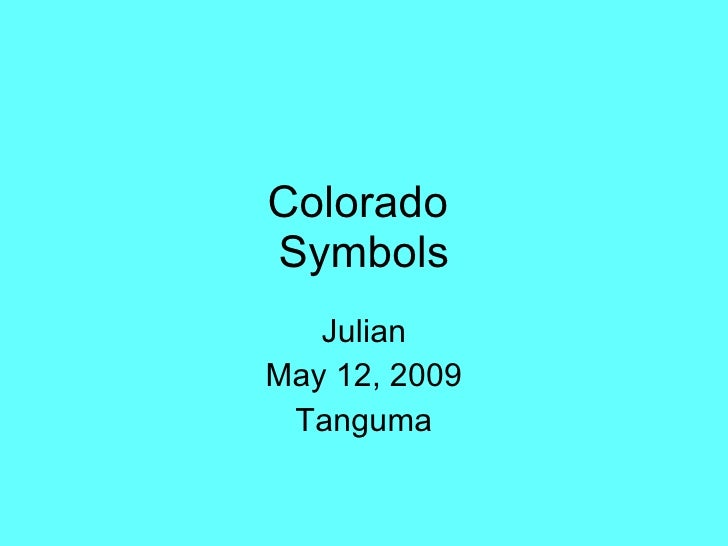 Colorado  Symbols Julian May 12, 2009 Tanguma