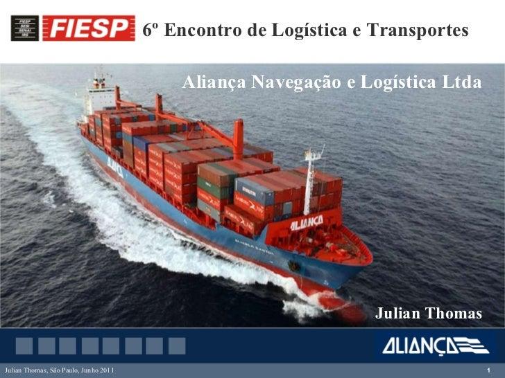 Julian Thomas Aliança Navegação e Logística Ltda 6º Encontro de Logística e Transportes