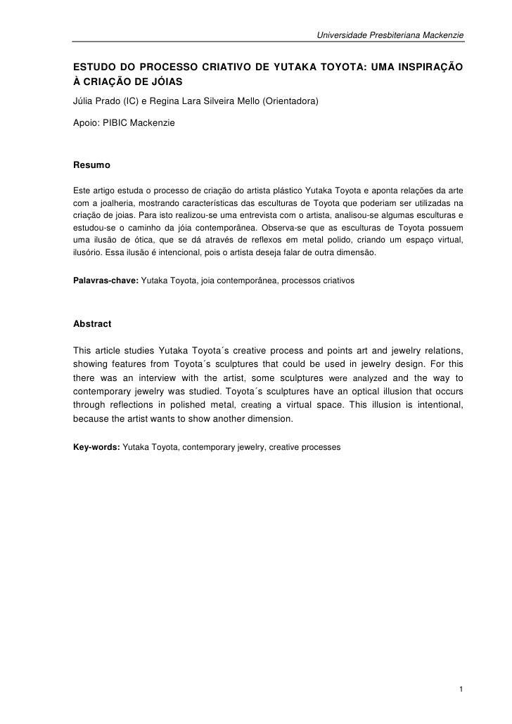 Universidade Presbiteriana MackenzieESTUDO DO PROCESSO CRIATIVO DE YUTAKA TOYOTA: UMA INSPIRAÇÃOÀ CRIAÇÃO DE JÓIASJúlia Pr...