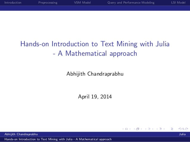 Introduction Preprocessing VSM Model Query and Performance Modeling LSI Model Hands-on Introduction to Text Mining with Ju...