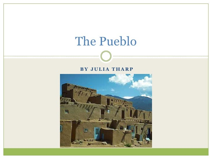 By Julia Tharp<br />The Pueblo<br />