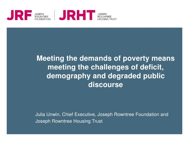 Meeting the demands of poverty means  meeting the challenges of deficit,  demography and degraded public              disc...