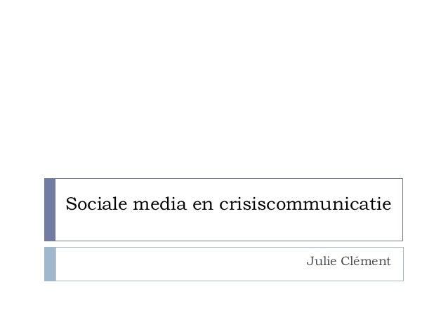 Sociale media en crisiscommunicatie                         Julie Clément