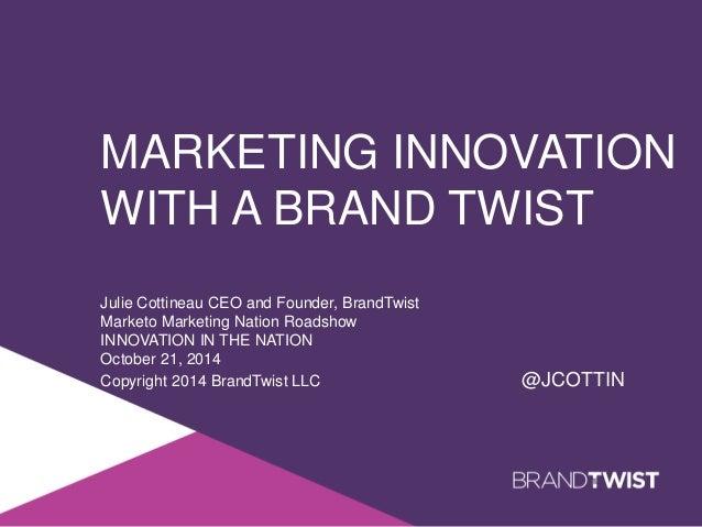 Marketing Innovation with a Brand Twist - Julie Cottineau