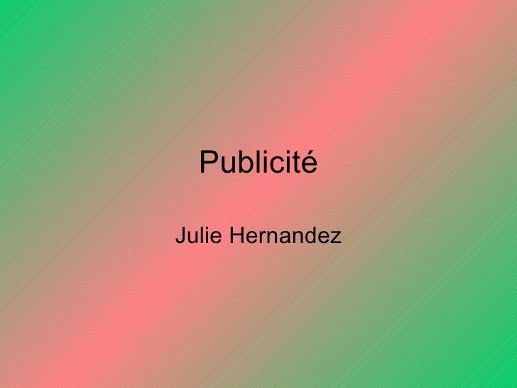 Publicité Julie Hernandez