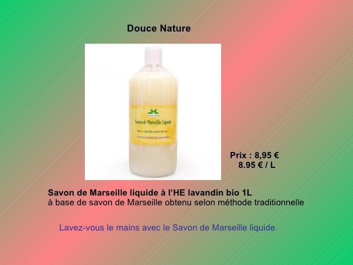 Prix : 8,95 €  8.95 € / L Savon de Marseille liquide à l'HE lavandin bio 1L à base de savon de Marseille obtenu selon mé...