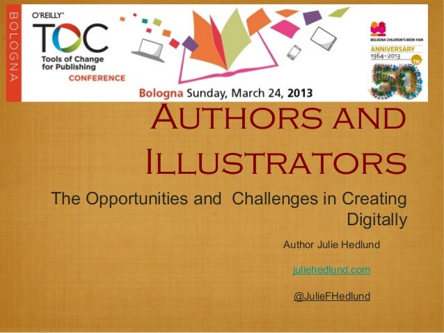 Authors and           IllustratorsThe Opportunities and Challenges in Creating                                    Digitall...