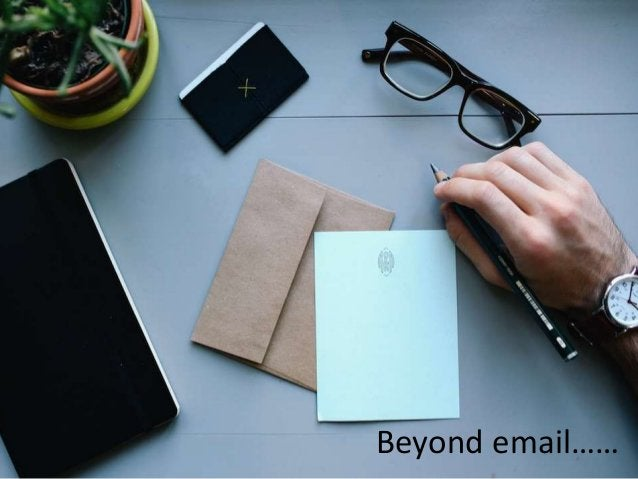 Beyond email……
