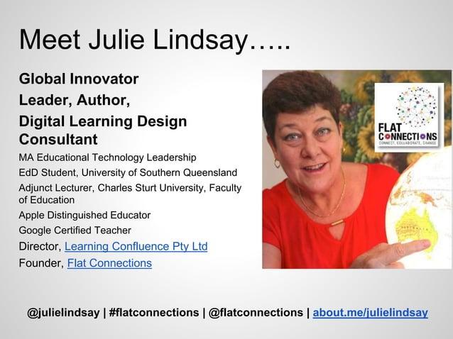 Meet Julie Lindsay….. Global Innovator Leader, Author, Digital Learning Design Consultant MA Educational Technology Leader...