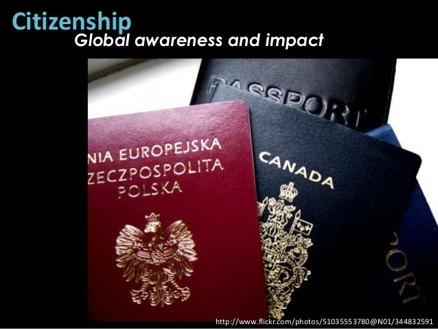 Citizenship     Global awareness and impact                    http://www.flickr.com/photos/51035553780@N01/344832591