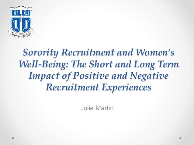 Sorority Recruitment and Women's Well-Being: The Short and Long Term Impact of Positive and Negative Recruitment Experienc...
