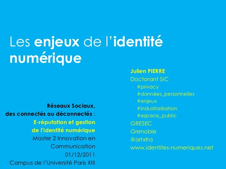 Les enjeux de l'identité numérique                                     Julien PIERRE                                     D...