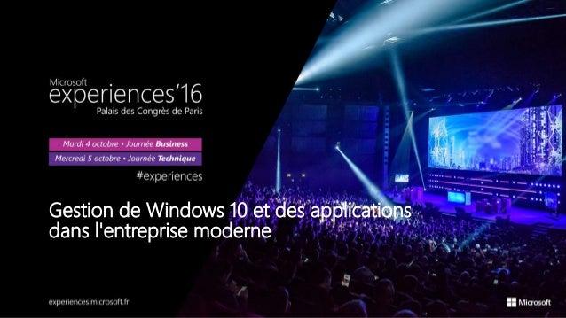 Gestion de Windows 10 et des applications dans l'entreprise moderne