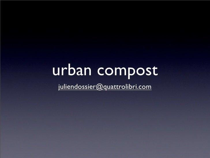 urban compost juliendossier@quattrolibri.com