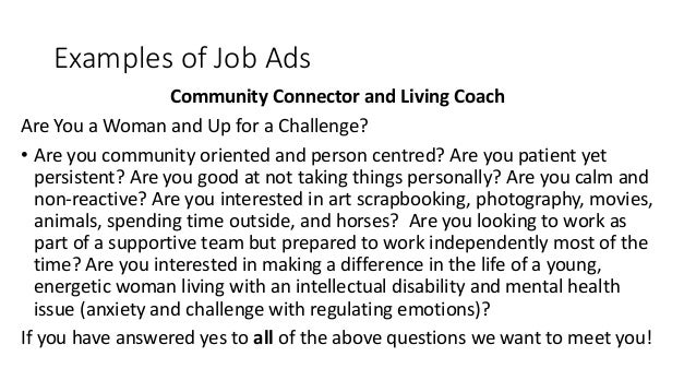 Examples of Job Ads Community Connector and Living Coach Are You a Woman and Up for a Challenge? • Are you community orien...