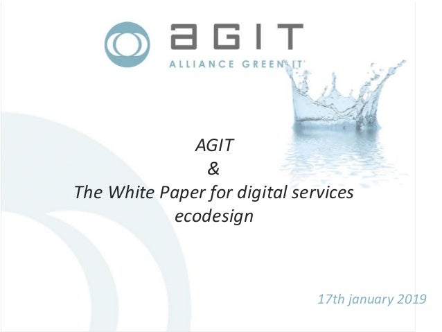AGIT & The White Paper for digital services ecodesign 17th january 2019