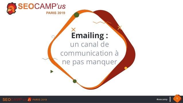 #seocamp 1 Emailing : un canal de communication à ne pas manquer