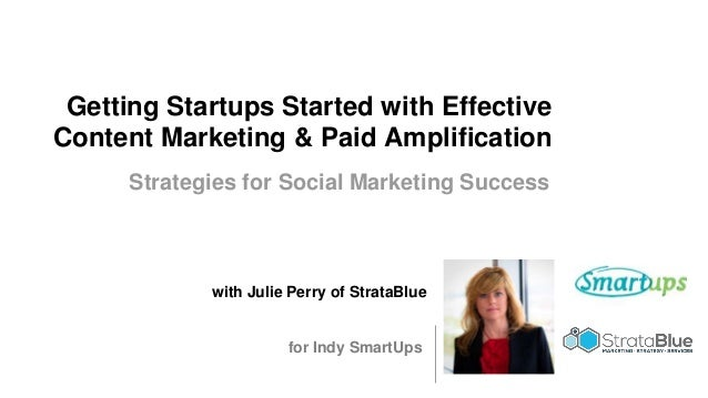 Getting Startups Started with Effective Content Marketing & Paid Amplification with Julie Perry of StrataBlue Strategies f...