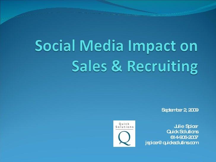 September 2, 2009 Julie  Spicer Quick Solutions 614-906-2007 [email_address]